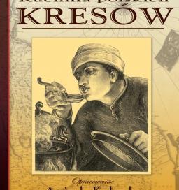 Zapomniana kuchnia polskich kresów
